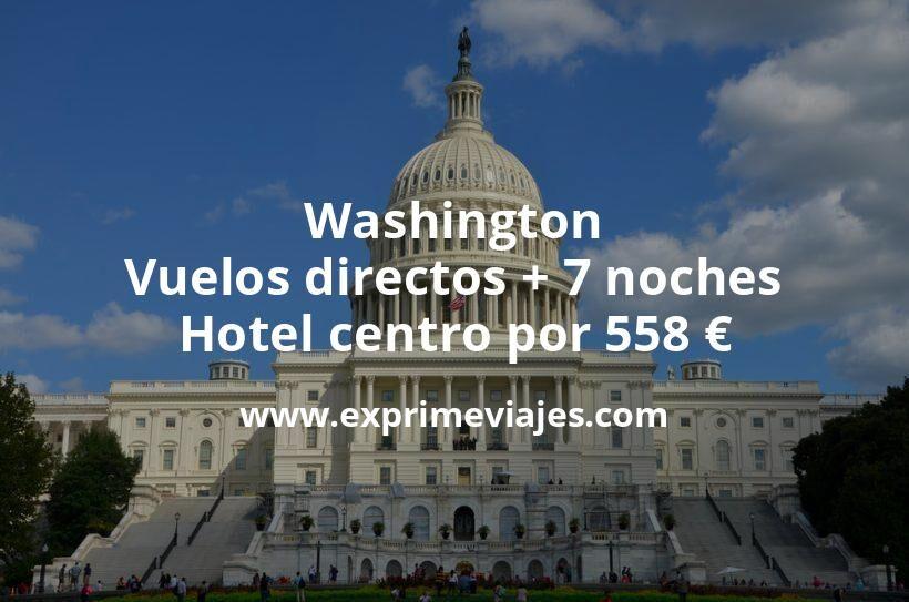 ¡Wow! Washington: Vuelos directos + 7 noches hotel centro por 558euros