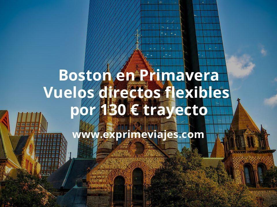 ¡Ganga! Boston en Primavera: Vuelos directos flexibles por 130euros trayecto