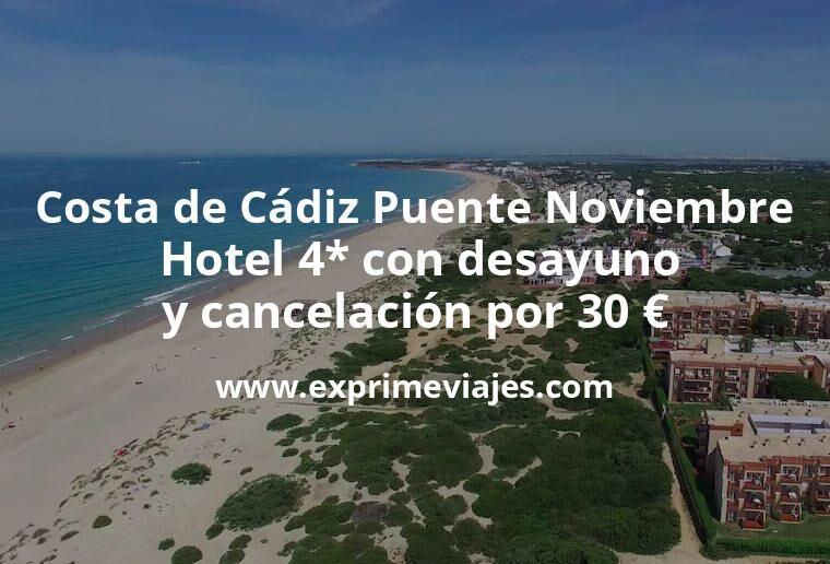 Costa de Cádiz Puente Noviembre: Hotel 4* Sancti Petri con desayuno y cancelación por 30€ p.p/noche