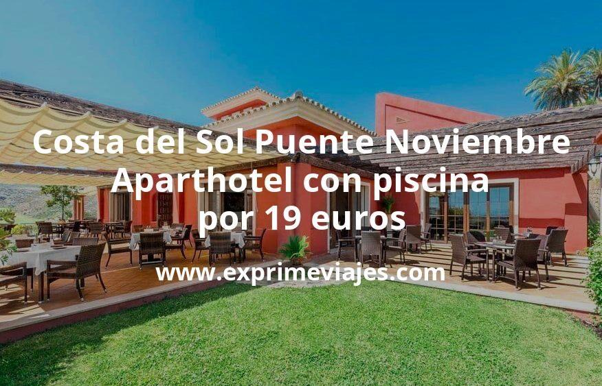 ¡Brutal! Costa del Sol Puente Noviembre: Aparthotel con piscina por 19€ p.p/noche