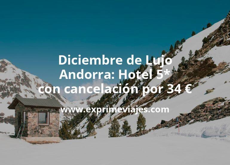 Diciembre de Lujo en Andorra: Hotel 5* con cancelación por 34€ p.p/noche