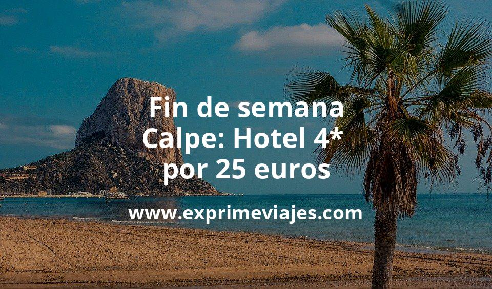 ¡Wow! Fin de semana Calpe: Hotel 4* por 25€ p.p/noche