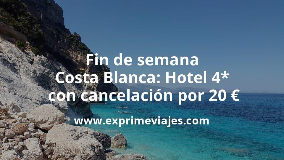 ¡Ganga! Fin de semana Costa Blanca: Hotel 4* con cancelación por 20€ p.p/noche