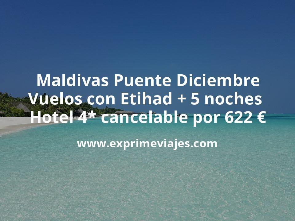 Maldivas Puente Diciembre: Vuelos con Etihad + 5 noches hotel 4* cancelable por 622euros