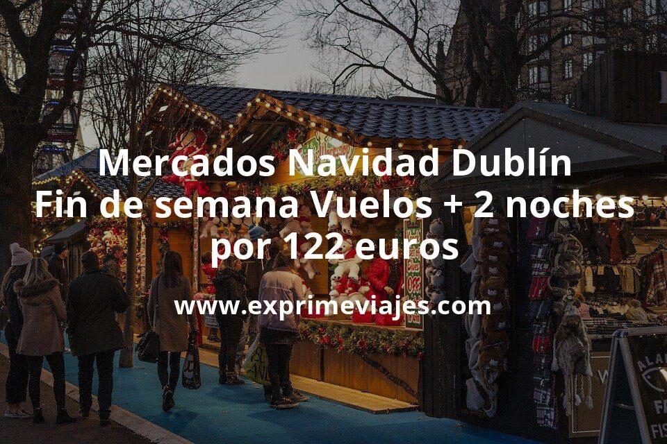 Mercados Navidad Dublín: Fin de semana Vuelos + 2 noches por 112euros