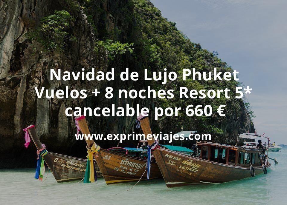 ¡Brutal! Navidad de Lujo Phuket: Vuelos + 8 noches Resort 5* cancelable por 660euros