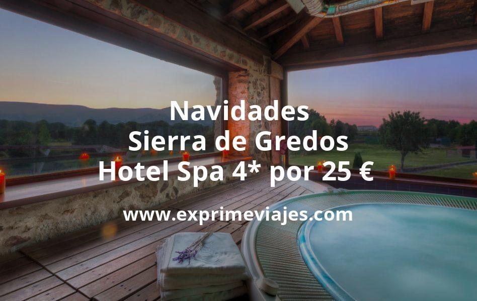 ¡Chollo! Navidades Sierra de Gredos: Hotel Spa 4* por 25€ p.p/noche