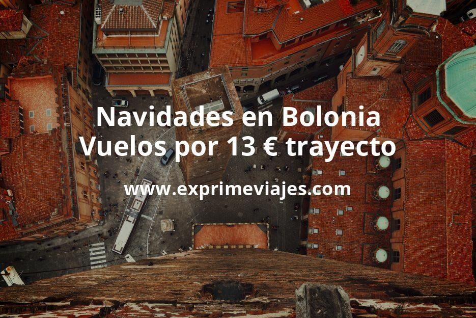 ¡Ganga! Navidades en Bolonia: Vuelos por 13euros trayecto