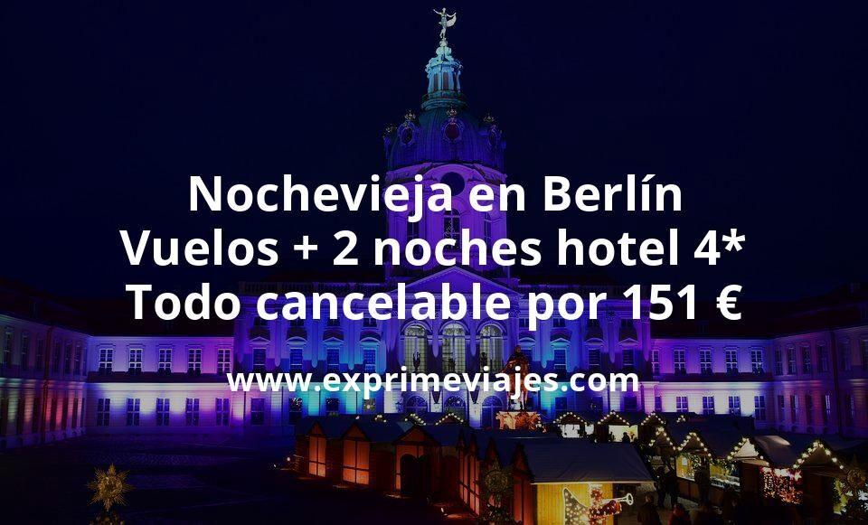 Nochevieja en Berlín: Vuelos + 2 noches hotel 4* todo cancelable por 151euros