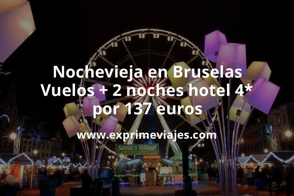 ¡Chollo! Nochevieja en Bruselas: Vuelos + 2 noches hotel 4* por 137euros