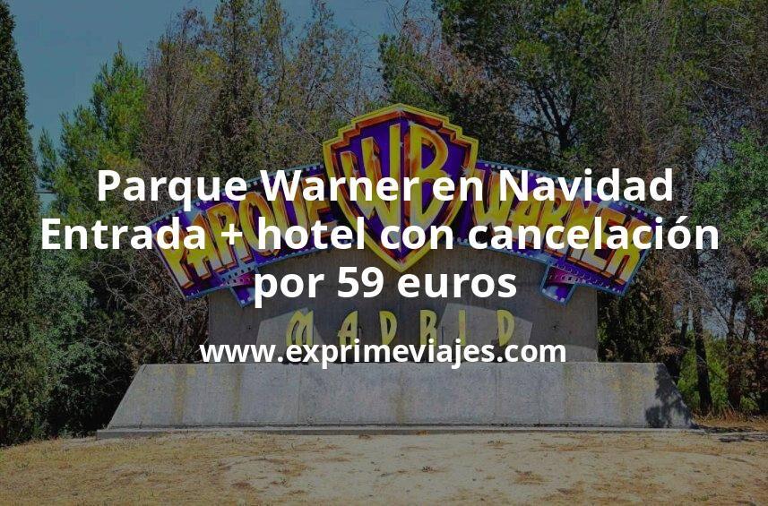 ¡Chollazo! Parque Warner en Navidad: Entrada + hotel con cancelación por 59euros