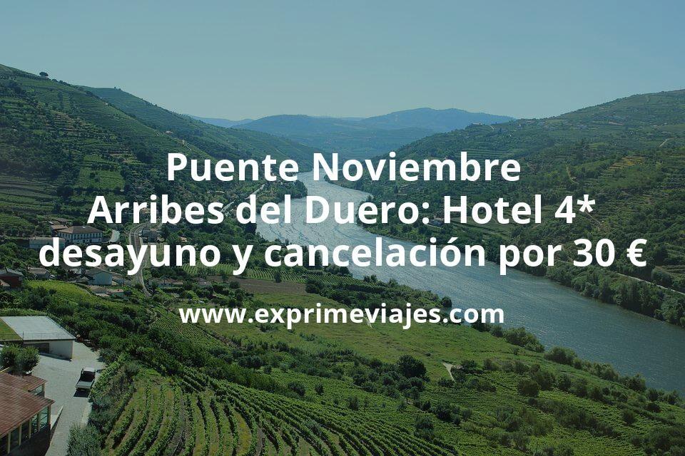 Puente Noviembre Arribes del Duero: Hotel 4* con desayuno y cancelación por 30€ p.p/noche