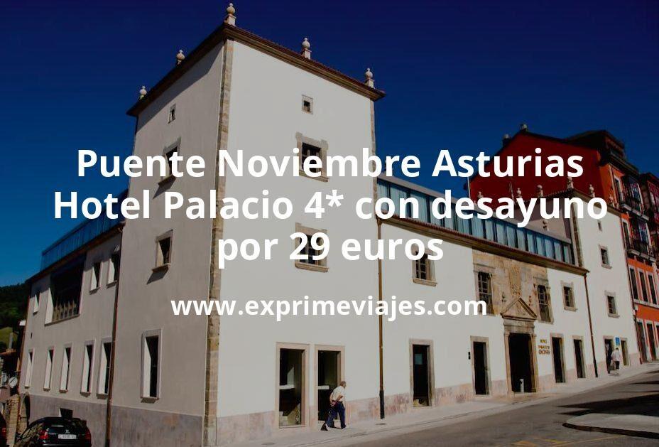 Puente Noviembre Asturias: Hotel Palacio 4* con desayuno por 29€ p.p/noche