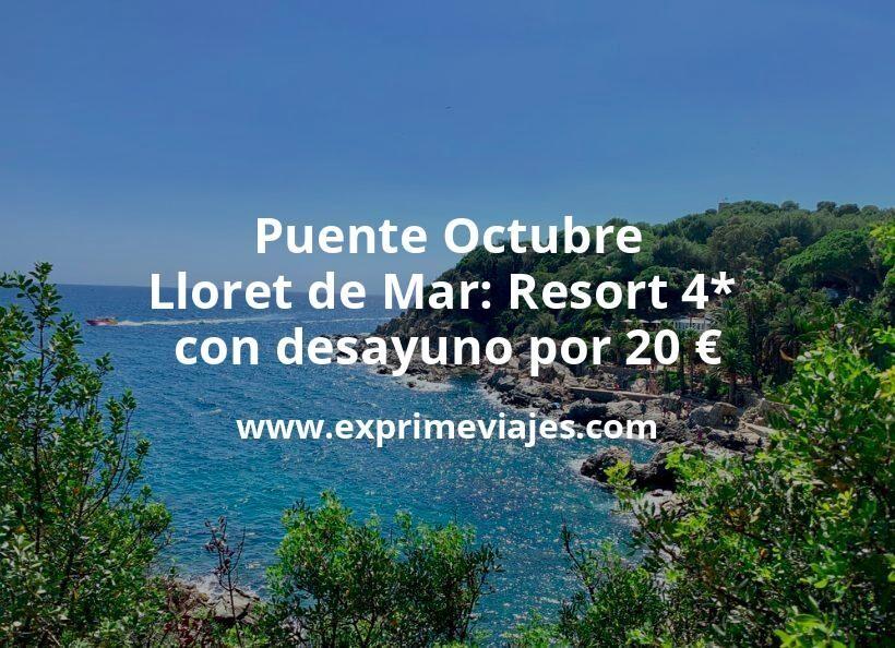 ¡Ofertón! Puente Octubre Lloret de Mar: Resort 4* con desayuno por 20€ p.p/noche