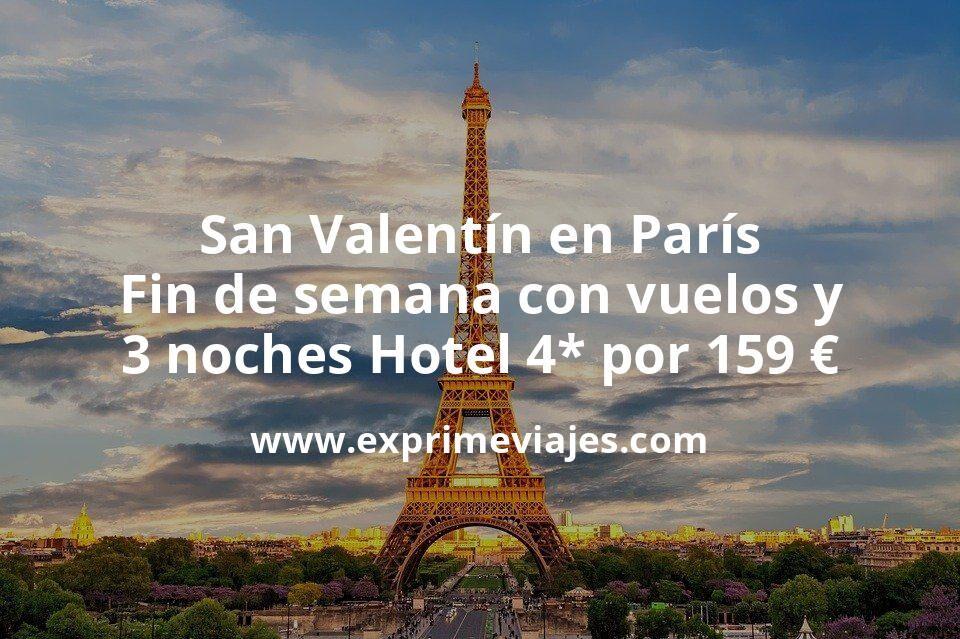 San Valentín en París: Fin de semana con vuelos y 3 noches Hotel 4* por 159euros