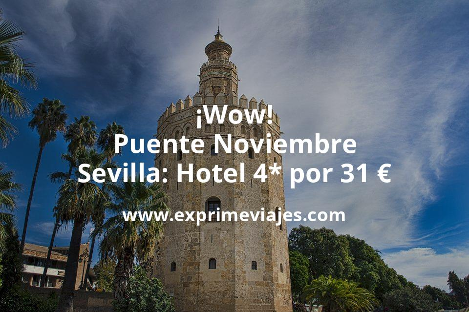 ¡Wow! Puente Noviembre Sevilla: Hotel 4* por 31€ p.p/noche