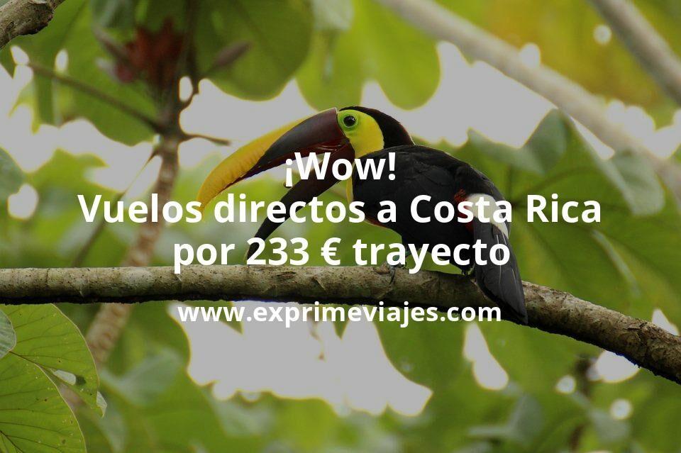 ¡Wow! Vuelos directos a Costa Rica por 233euros trayecto