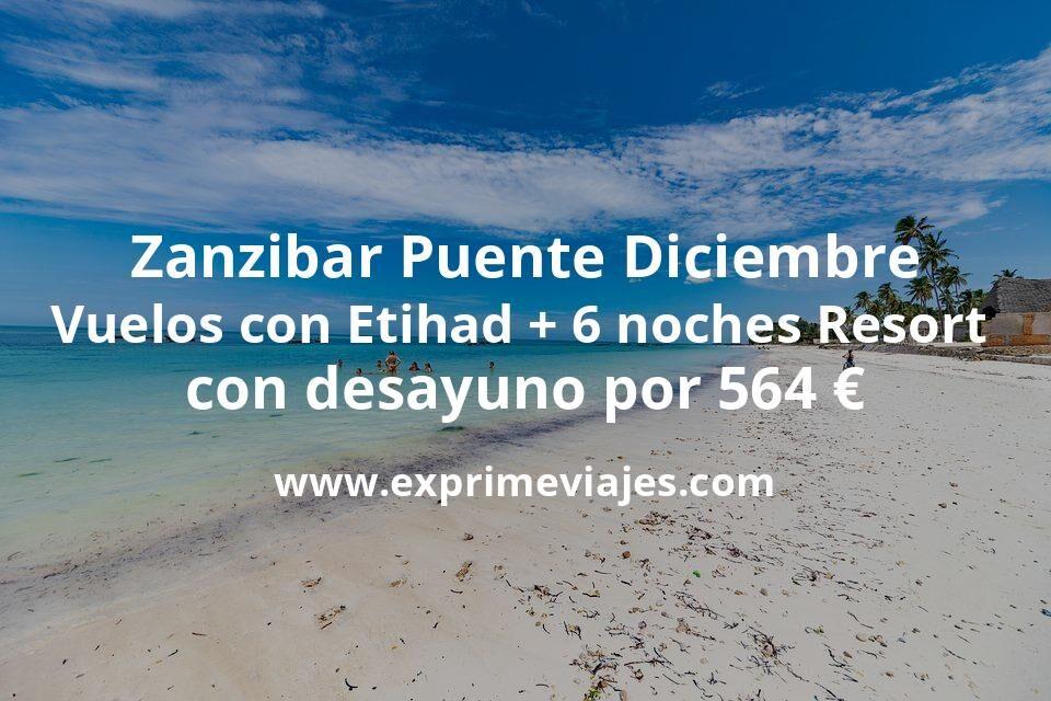 Zanzibar Puente Diciembre: Vuelos con Etihad + 6 noches Resort con desayuno por 564euros